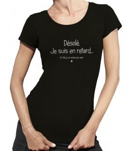 Tee-Shirt Femme message, Désolé je suis en retard..