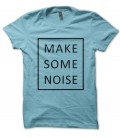 Tee Shirt homme Make some Noise