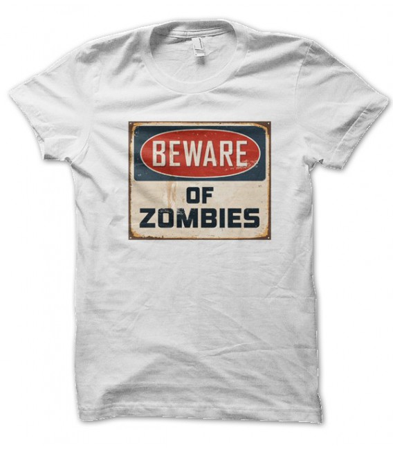 T-shirt Beware of Zombies