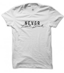Tee Shirt Never Look Back