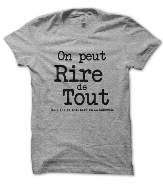 Tee Shirt On peut rire de tout, mais pas en mangeant de la semoule