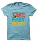 Tee Shirt vintage Take it easy Dude