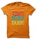 Tee Shirt vintage Take it easy Dude