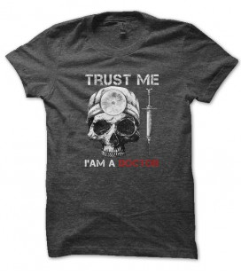 Tee Shirt Skull Trust Me I am a Doctor