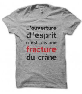 Tee Shirt l'ouverture d'esprit n'est pas une fracture du crâne..