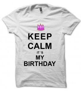 Tee Shirt Anniversaire Keep Calm, it's my Birthday