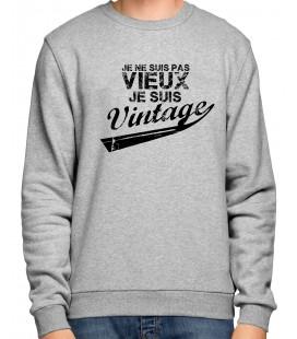 sweatshirt Je ne suis pas vieux, je suis vintage