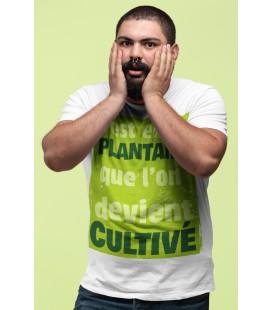Tee Shirt Blanc pour homme, c'est en se plantant que l'on devient Cultivé !