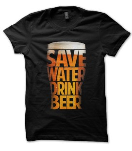 Tee Shirt Save water, drink Beer ! ( Économise l'eau, bois de la Bière ! )