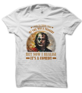 Tee Shirt Joker, I used to think my life was a tragedy, but now I realise it's a Comedy