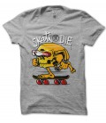 Tee Shirt Skate OR Die !
