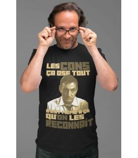 Tee Shirt Les cons ça ose tout, c'est même à ça qu'on les reconnait