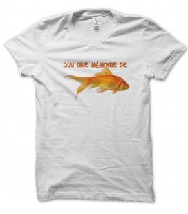 Tee Shirt J'ai une mémoire de Poisson Rouge