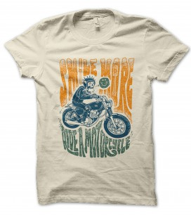 Tee Shirt Biker Smile more, Ride a Motorcycle, 100% coton Bio