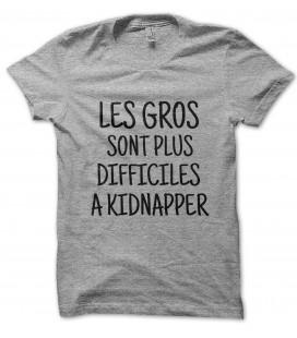 T-Shirt Les Gros sont plus difficiles à Kidnapper, 100% coton Bio