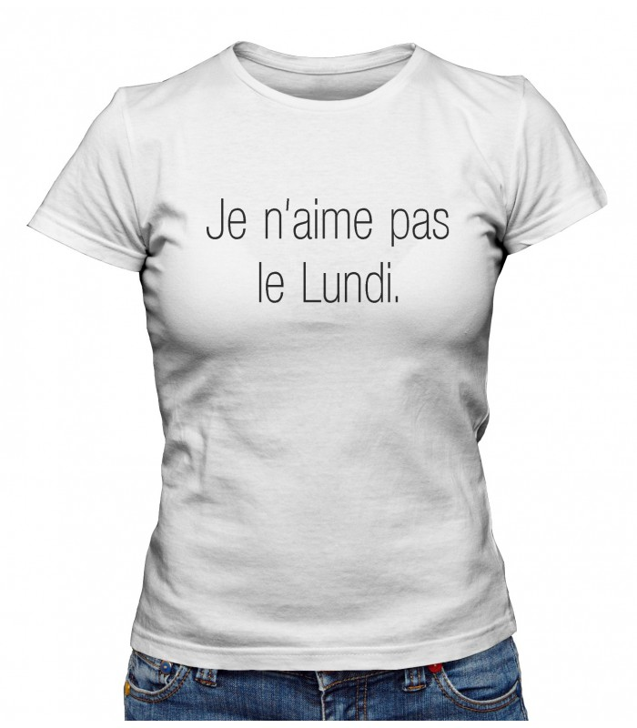 t shirt femme je n 39 aime pas le lundi teez tee shirt humour et originaux. Black Bedroom Furniture Sets. Home Design Ideas