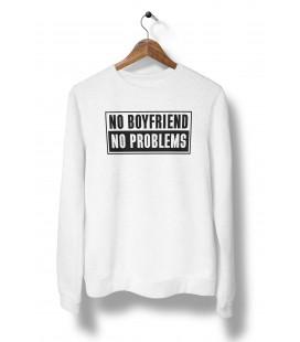 Sweat Shirt Femme, No BoyFriend, No Problems