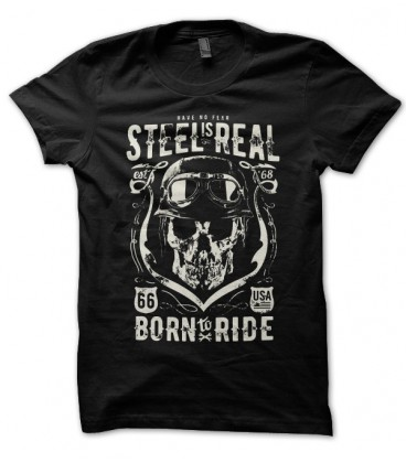 T-shirt Steel is Real, Born To Ride Biker