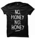 T-shirt No money, no honey